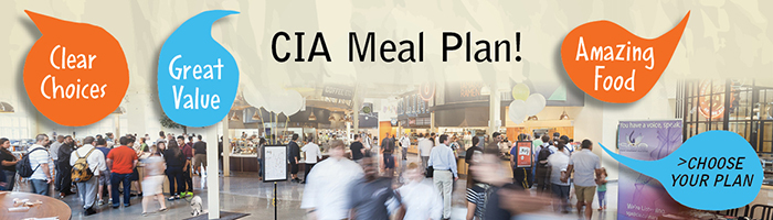 Learn about CIA's Meal Plan. Clear choices, great value, amazing food. Click this image to choose your plan.